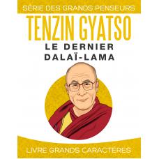Tenzin Gyatso: Le dernier Dalaï-Lama