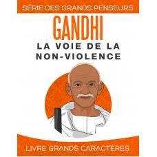 Gandhi: La voie de la non-violence